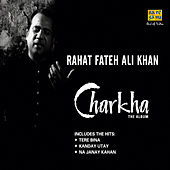 Charkha by Rahat Fateh Ali Khan