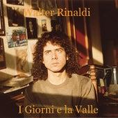I Giorni e la Valle by Walter Rinaldi