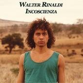 Incoscienza by Walter Rinaldi