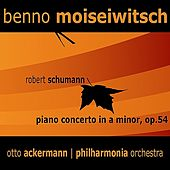 Schumann: Piano Concerto in A Minor, Op. 54 by Benno Moisiwitsch