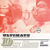 Ultimate Dizzy Gillespie by Dizzy Gillespie