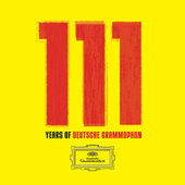 111 Years of Deutsche Grammophon by Various Artists