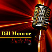 Uncle Pen - Live by Bill Monroe