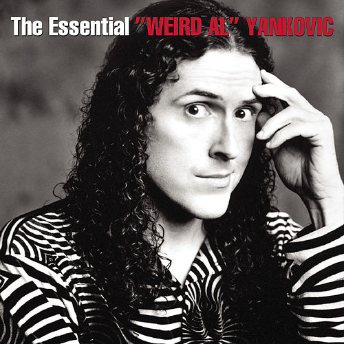 "The Essential Weird Al Yankovic by ""Weird Al"" Yankovic"