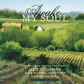 Awake My Soul by BYU Men's Chorus