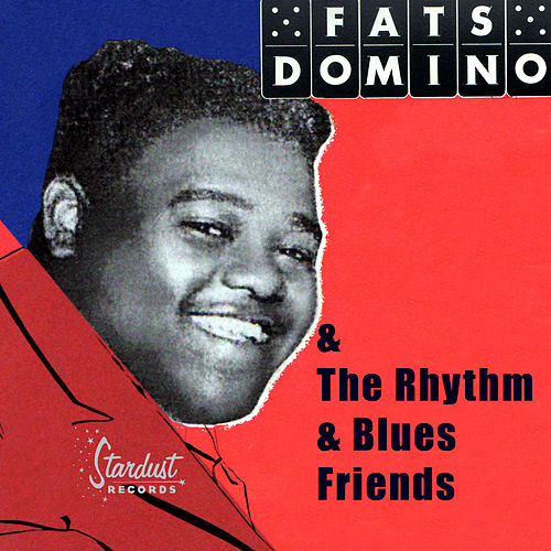 Fats Domino & The Rhythm & Blues Friends by Various Artists