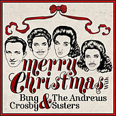 Merry Christmas With Bing Crosby & The Andrews Sisters by Bing Crosby
