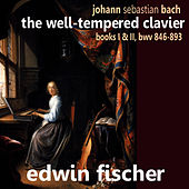 Bach: The Well Tempered Clavier Books I and II, BWV 846-493 by Edwin Fischer