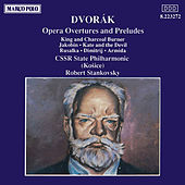 Opera Overtures and Preludes by Antonin Dvorak