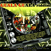 Guala Guala Riddim von Various Artists