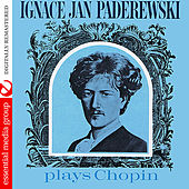 Ignace Jan Paderewski Plays Chopin (Digitally Remastered) by Ignace Jan Paderewski