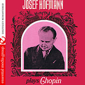 Josef Hofmann Plays Chopin (Digitally Remastered) by Josef Hofmann