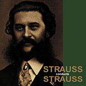 Strauss conducts Strauss by Vienna Symphony Orchestra