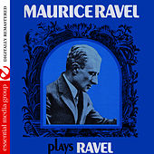 Maurice Ravel Plays Ravel (Digitally Remastered) by Maurice Ravel