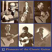 Pioneers of the Classic Guitar, Volume 12 - Recordings 1945-1950 by Rey De La Torre