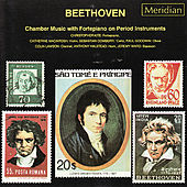 Beethoven: Chamber Music With Fortepiano on Period Instruments by Christopher Kite