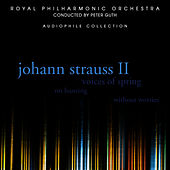 Johann Strauss II: Voices of Spring by Royal Philharmonic Orchestra