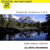 Tchaikovsky: Symphonies No. 5 & 6 by Berlin Symphony Orchestra