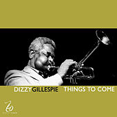 Things to Come by Dizzy Gillespie