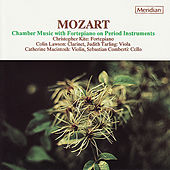 Mozart: Chamber Music with Fortepiano on Period Instruments by Christopher Kite