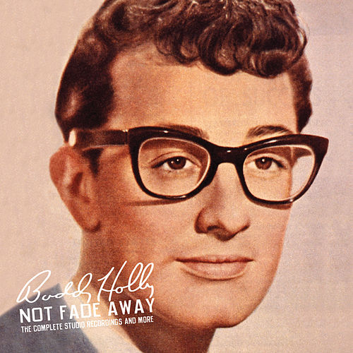 Not Fade Away: The Complete Studio Recordings And More by Buddy Holly