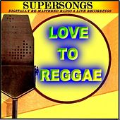Supersongs - Love To Reggae by Various Artists