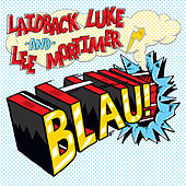Blau! by Laidback Luke