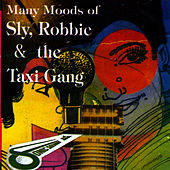 Many Moods Of Sly, Robbie & The Taxi Gang by Sly and Robbie