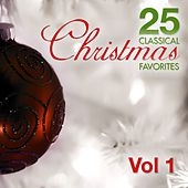 25 Classical Christmas Favorites Volume 1 by Various Artists