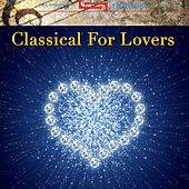 Classical For Lovers by Various Artists