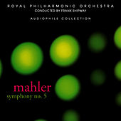 Mahler: Symphony No. 5 in C-Sharp Minor by Royal Philharmonic Orchestra