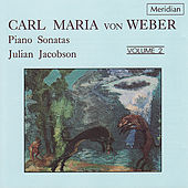 Weber: Piano Sonatas, Vol. 2 by Julian Jacobson