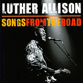 Songs From The Road by Luther Allison
