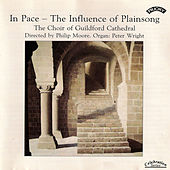 In Pace - The Influence of Plainsong by The Choir of Guildford Cathedral