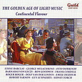 The Golden Age of Light Music: Continental Flavour by Various Artists