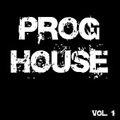 Proghouse, Vol. 1 by Various Artists