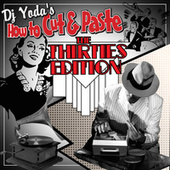How To Cut and Paste- The Thirties Edition by DJ Yoda