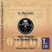 The Early Recordings Vol. 2 - El Milrago by Astor Piazzolla