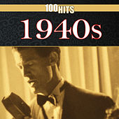 100 Hits: 1940s by Various Artists