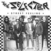 Street Feeling by The Selecter