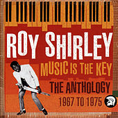 Music Is The Key: The  Anthology by Roy Shirley