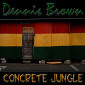 Concrete Jungle by Dennis Brown
