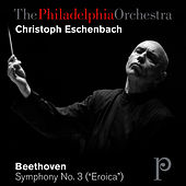 Beethoven: Symphony No. 3 in E Flat Major, Op. 55, Eroica by Philadelphia Orchestra