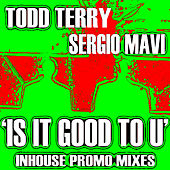 Is It Good To U - Single by Todd Terry