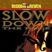 Riddim Driven: Slow Down The Pace by Various Artists