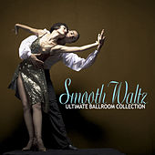 The Ultimate Ballroom Collection - Smooth Waltz by Various Artists