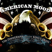 American Mood by Tim Zimmerman And The King's Brass