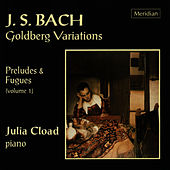 Bach: Goldberg Variations - Preludes & Fugues (Volume 1) by Julia Cload