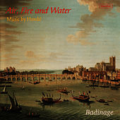Handel: Air, Fire and Water by Badinage