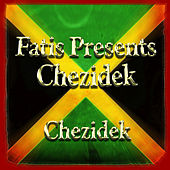 Fatis Presents Chezidek by Chezidek